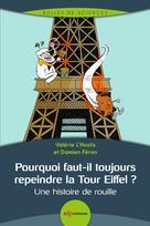 Pourquoi faut-il toujours repeindre la Tour Eiffel ? | L'hostis, Valérie