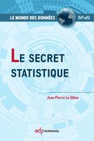 Le secret statistique   Le Gléau, Jean-Pierre