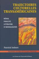 Trajectoires culturelles transaméricaines | Imbert, Patrick