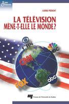 La télévision mène-t-elle le monde? | Prémont, Karine