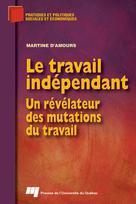 Le travail indépendant  | D'Amours, Martine