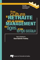 D'une culture de retraite vers un nouveau management des âges et des temps sociaux | Tremblay, Diane-Gabrielle