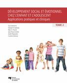 Développement social et émotionnel chez l'enfant et l'adolescent, tome 2 | Tarabulsy, George M.