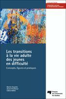 Les transitions à la vie adulte des jeunes en difficulté | Goyette, Martin