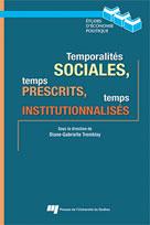 Temporalités sociales, temps prescrits, temps institutionnalisés | Tremblay, Diane-Gabrielle