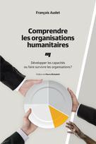 Comprendre les organisations humanitaires | Audet, François