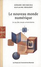 Le nouveau monde numerique. Le cas des revues universitaires | Boismenu, Gérard