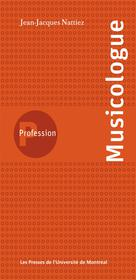 Profession musicologue | Nattiez, Jean-Jacques