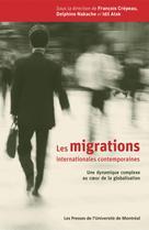 Les migrations internationales contemporaines. Une dynamique complexe au cœur de la globalisation   Crépeau, François