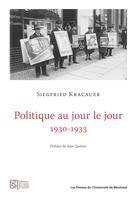 Politique au jour le jour 1930-1933   Kracauer, Siegfried