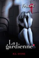 La gardienne 3 | Stine, R.L.
