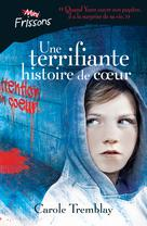 Une terrifiante histoire de coeur | Tremblay, Carole
