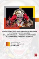 Regards croisés sur la convention pour la sauvegarde du patrimoine culturel immatériel et la convention sur la protection et la promotion de la diversité des expressions culturelles |