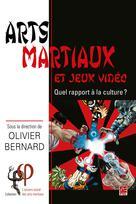Arts martiaux et jeux vidéo | Bernard, Olivier