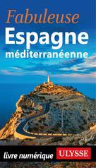 Fabuleuse Espagne méditerranéenne | Ulysse, Collectif