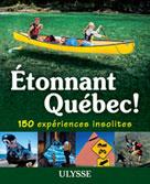 Étonnant Québec! 150 expériences insolites   Brodeur, Julie