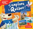 J'explore le Québec - Mon premier guide de voyage | Biet, Pascal
