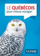 Le Québécois pour mieux voyager | Ulysse, Collectif