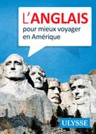 L'anglais pour mieux voyager en Amérique | Ulysse, Collectif