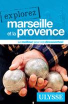 Explorez Marseille et la Provence | Ulysse, Collectif
