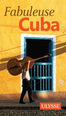Fabuleuse Cuba | Ulysse, Collectif