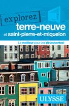 Explorez Terre-Neuve et Saint-Pierre-et-Miquelon   Ulysse, Collectif