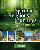 Guide to Spiritual and Religious Journeys in Québec | Collective, Ulysses