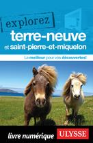 Explorez Terre-Neuve et Saint-Pierre-et-Miquelon | Ulysse, Collectif