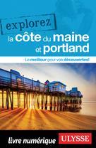Explorez la côte du Maine et Portland | Ulysse, Collectif