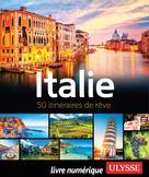 Italie - 50 itinéraires de rêve | Ulysse, Collectif