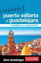 Explorez Puerto Vallarta et Guadalajara | Lasnes, Rodolphe