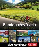 Randonnées à vélo - 50 itinéraires de rêve autour du monde | Ulysse, Collectif
