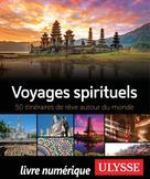 Voyages spirituels - 50 itinéraires de rêve autour du monde | Spiritours,