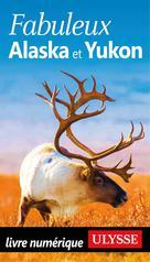 Fabuleux Alaska et Yukon | Ulysse, Collectif