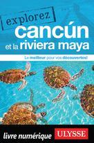 Explorez Cancun et la Riviera Maya   Ulysse, Collectif