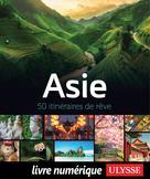 Asie - 50 itinéraires de rêve   Ulysse, Collectif