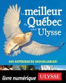 Le meilleur du Québec selon Ulysse | Ulysse, Collectif