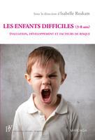 Les enfants difficiles (3-8 ans) | Roskam, Isabelle