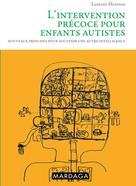 L'intervention précoce pour enfants autistes   Mottron, Laurent