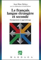 Le français langue étrangère et seconde | Defays, Jean-Marc