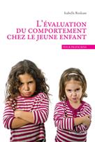 L'évaluation du comportement chez le jeune enfant | Roskam, Isabelle