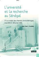 L'université et la recherche au Sénégal à la croisée des chemins | Goudiaby, Jean-Alain