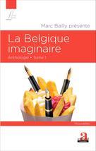 La Belgique imaginaire (Tome 1) | Bailly, Marc