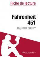 Fahrenheit 451 de Ray Bradbury (Fiche de lecture) | , lePetitLitteraire.fr