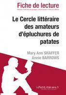Le Cercle littéraire des amateurs d'épluchures de patates de Mary Ann Shaffer et Annie Barrows (Fiche de lecture)   , lePetitLitteraire.fr