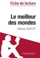 Le meilleur des mondes de Aldous Huxley (Fiche de lecture)   , lePetitLitteraire.fr