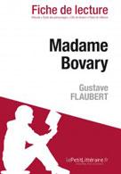 Madame Bovary de Gustave Flaubert (Fiche de lecture) | , lePetitLitteraire.fr