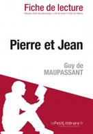Pierre et Jean de Guy de Maupassant (Fiche de lecture)   , lePetitLitteraire.fr