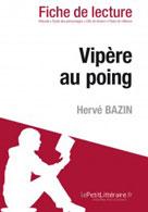 Vipère au poing de Hervé Bazin (Fiche de lecture)   , lePetitLitteraire.fr