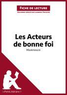 Les Acteurs de bonne foi de Marivaux (Fiche de lecture)   Tricoche-Rauline, Laurence